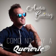 andres-gutierrez-como-no-voy-a-quererte2