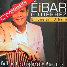eibar-gutierrez-vallenatos-juglares-y-maestros