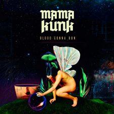 mama-kunk-blood-gonna-run