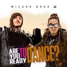 mizard-bros-are-you-ready-to-dance