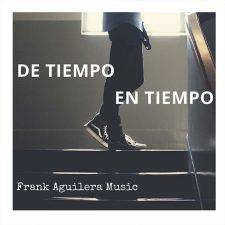 frank-aguilera-de-tiempo-en-tiempo